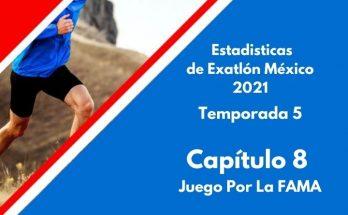 Estadísticas de Exatlón México 2021, Temporada 5, Capítulo 8, FAMA del Exatlón, miercoles 25 de agosto 2021